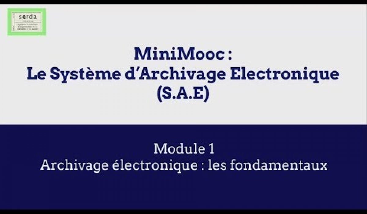 Embedded thumbnail for Mini Mooc  | Module 1 | Archivage électronique : Les fondamentaux